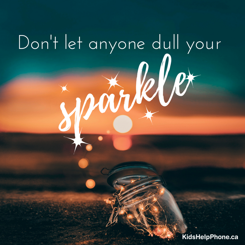 Don't let anyone dull your sparkle.