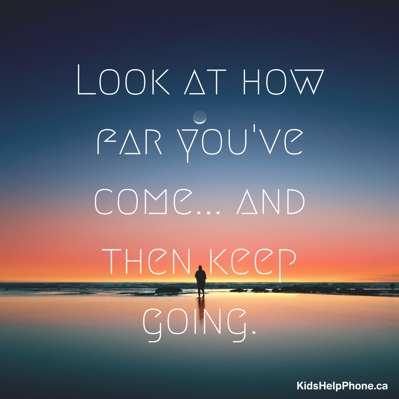 Look at how far you've come... and then keep going.